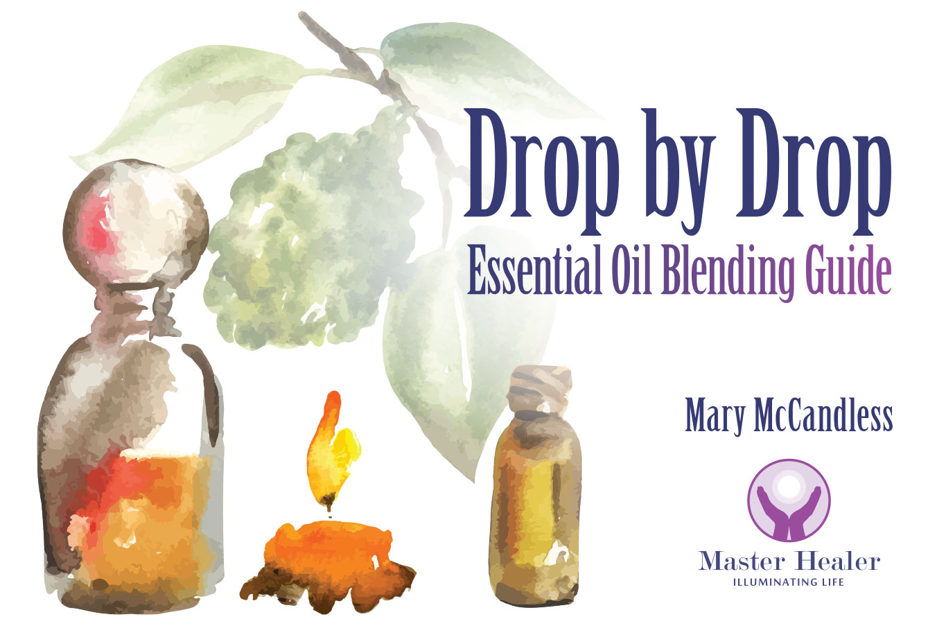 Drop by Drop: Essential Oil Blending Guide
